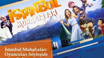 İstanbul Muhafızları filmi oyuncuları hayranları ile buluşuyor