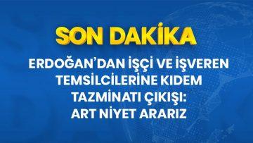 erdogan-dan-isci-ve-isveren-temsilcilerine-kidem_13367130_9131